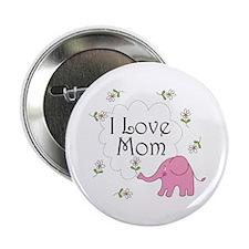 """I Love Mom 2.25"""" Button"""