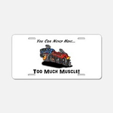 Too Much Muscle Aluminum License Plate