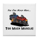 Too Much Muscle Tile Coaster