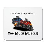 Too Much Muscle Mousepad