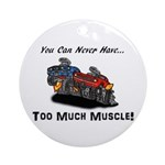 Too Much Muscle Ornament (Round)
