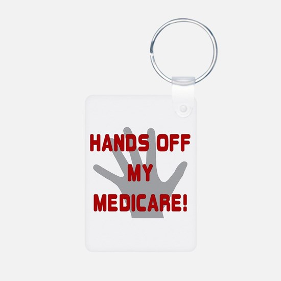 Hands off my Medicare Keychains