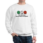 You Bet Your Bocce Balls Sweatshirt