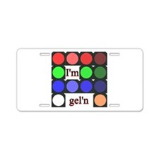 I'm gel'n (I'm gelling) Aluminum License Plate
