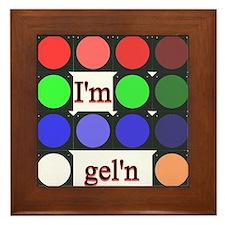 I'm gel'n (I'm gelling) Framed Tile