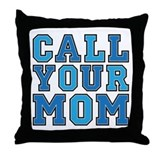 Call your mom Throw Pillows