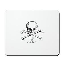 Fish or Cut Bait Logo Mousepad