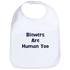 Biewers Are Human Too Bib