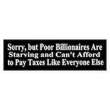 Billionaires Can't Afford Taxes Bumper Sticker