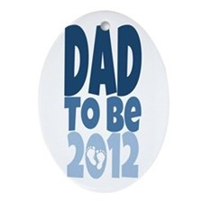 Dad to Be 2012 Ornament (Oval)