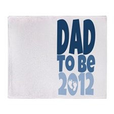Dad to Be 2012 Throw Blanket