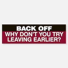 Try Leaving Earlier Bumper Sticker Dark Red