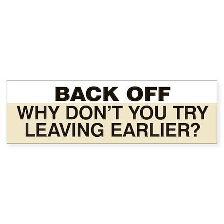 Try Leaving Earlier Sticker (Bumper) Beige