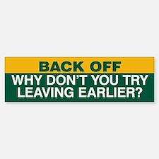 Try Leaving Earlier Bumper Sticker Green