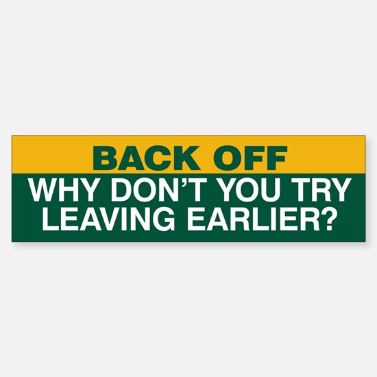 Try Leaving Earlier Sticker (Bumper) Green
