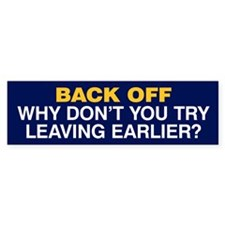 Try Leaving Earlier Bumper Sticker Blue