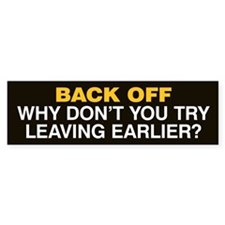 Try Leaving Earlier Bumper Sticker Black