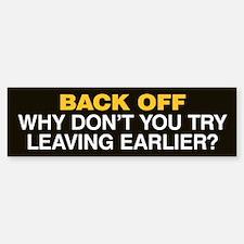 Try Leaving Earlier Bumper Sticker Black