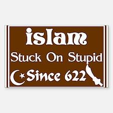 Islam: Stuck On Stupid Since 622! Decal
