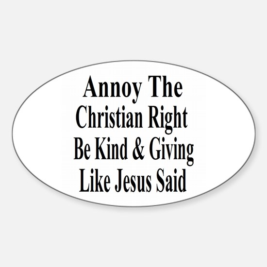 Annoy The Right Sticker (Oval)