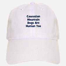 Caucasian Mountain Dogs Are H Baseball Baseball Cap