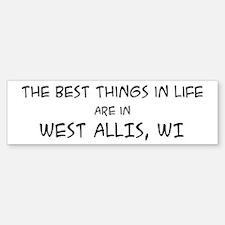 Best Things in Life: West All Bumper Bumper Bumper Sticker