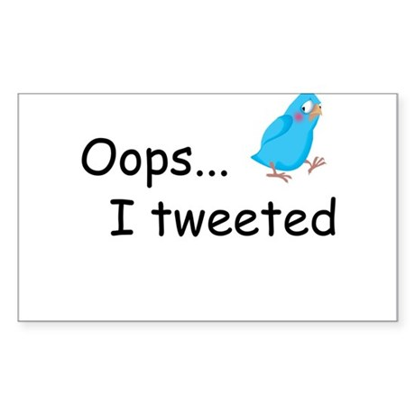 Oops I Tweeted Sticker (Rectangle)