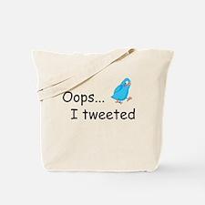 Oops I Tweeted Tote Bag