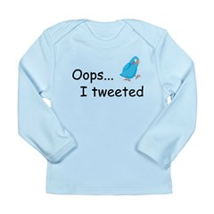 Oops I Tweeted Long Sleeve Infant T-Shirt