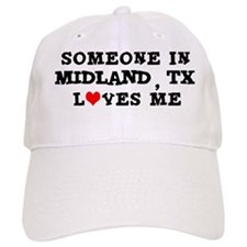 Someone in Midland Baseball Cap