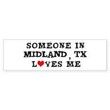Someone in Midland Bumper Bumper Sticker