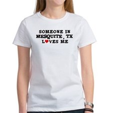 Someone in Mesquite Tee