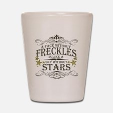 A Face Without Freckles Shot Glass