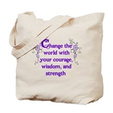 Courage, Wisdom and Strength Tote Bag