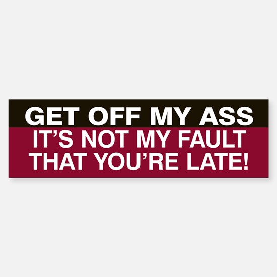 Not my fault you're late! Sticker (Bumper) (Red)