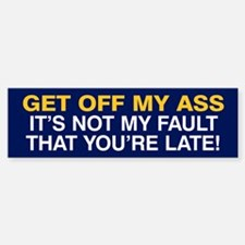 Not my fault you're late! Sticker (Bumper) (Blue)