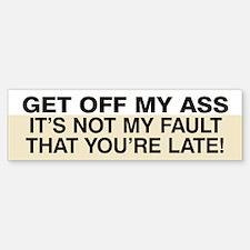 Not my fault you're late! Sticker (Bumper) (Beige)