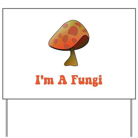 Fungi Yard Sign