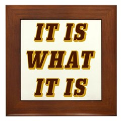 It Is What It Is Brown and Gold Framed Tile