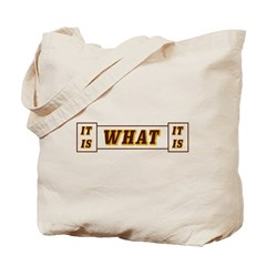 It Is What It Is Brown and Gold Tote Bag