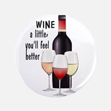 "Wine a little 3.5"" Button"