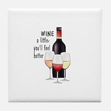 Wine a little Tile Coaster