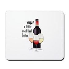 Wine a little Mousepad