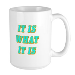 It Is What It Is Cyan and Gold Large Mug