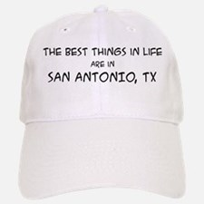 Best Things in Life: San Anto Baseball Baseball Cap