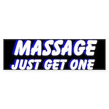 Massage Just Get One Bumper Bumper Sticker