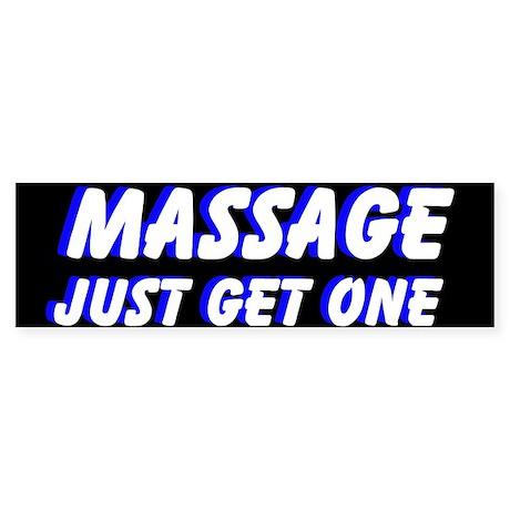 Massage Just Get One Bumper Sticker