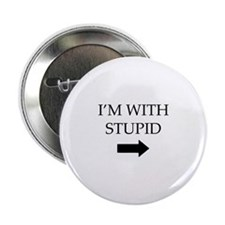 "I'm With Stupid 2.25"" Button"