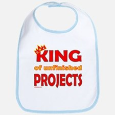 KING OF UNFINISHED PROJECTS Bib