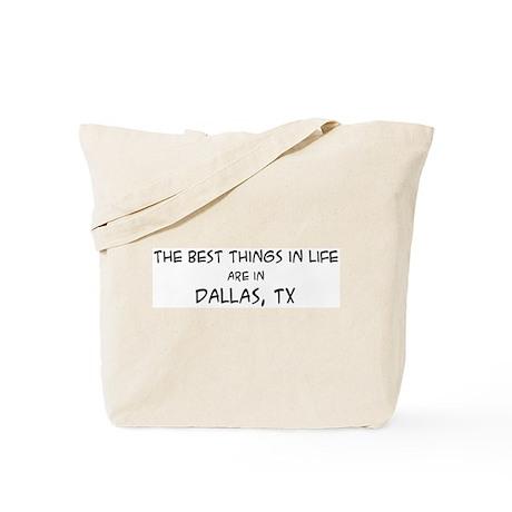 Best Things in Life: Dallas Tote Bag